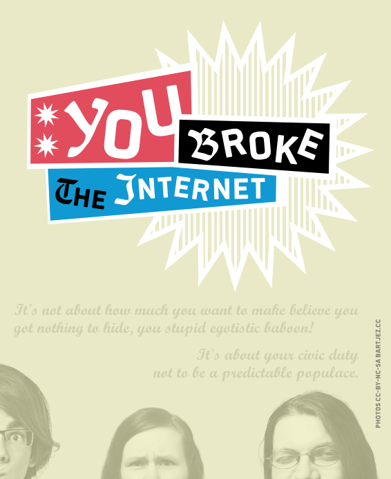 You Broke the Internet