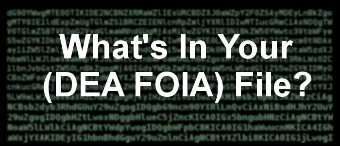 What's in your (DEA FOIA) file?