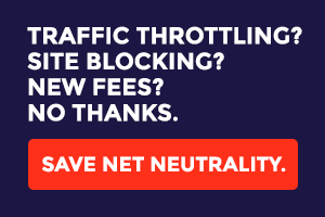 Speak up for Net Neutrality by July 17th